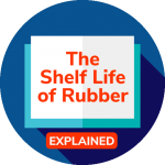 Rubber Shelf Life vs. Service Life